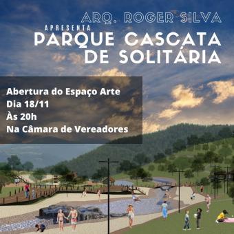 Projeto Parque Cascata da Solitária será apresentado no Espaço Arte da Câmara de Vereadores